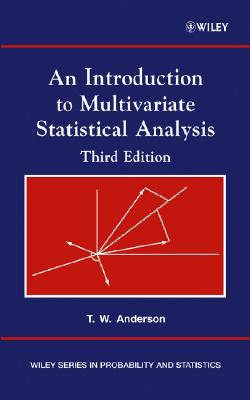 An Introduction to Multivariate Statistical Analysis By Anderson, T. W.