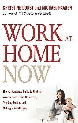Work at Home Now By Durst, Christine/ Haaren, Michael